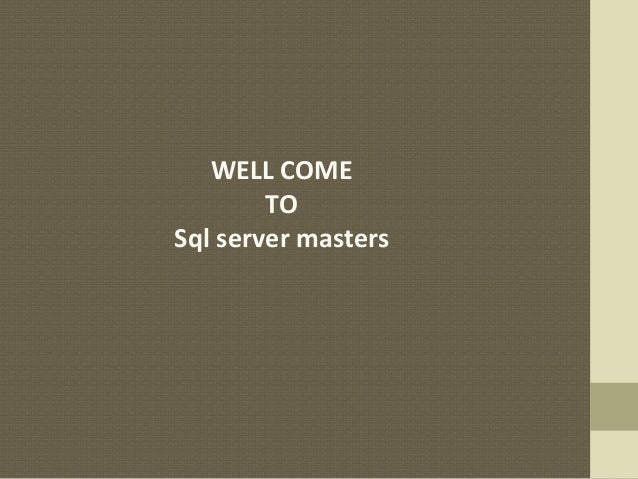WELL COME TO Sql server masters