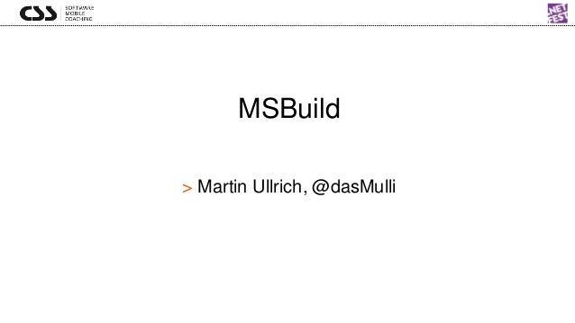 MSBuild > Martin Ullrich, @dasMulli
