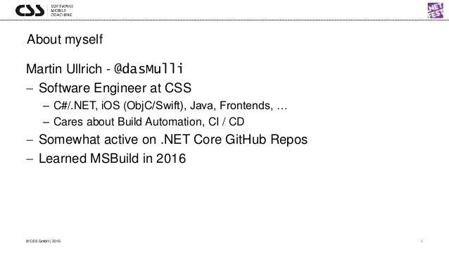 .NET Fest 2018. Martin Ullrich. MSBuild: Understand and Customize Your .NET Build  Slide 2