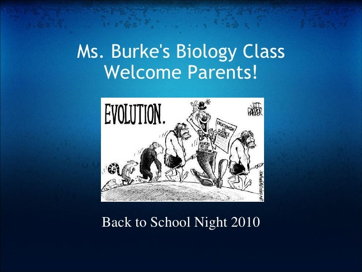 Ms. Burke's Biology Class Welcome Parents! Back to School Night 2010