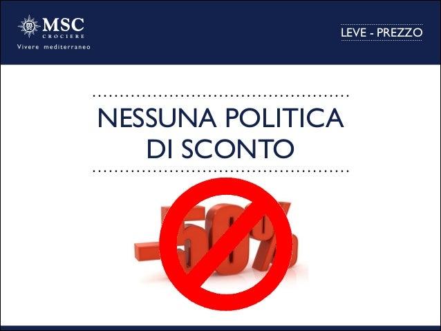 LEVE - PREZZO NESSUNA POLITICA  DI SCONTO