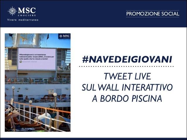PROMOZIONE SOCIAL #NAVEDEIGIOVANI  TWEET LIVE  SULWALL INTERATTIVO  A BORDO PISCINA