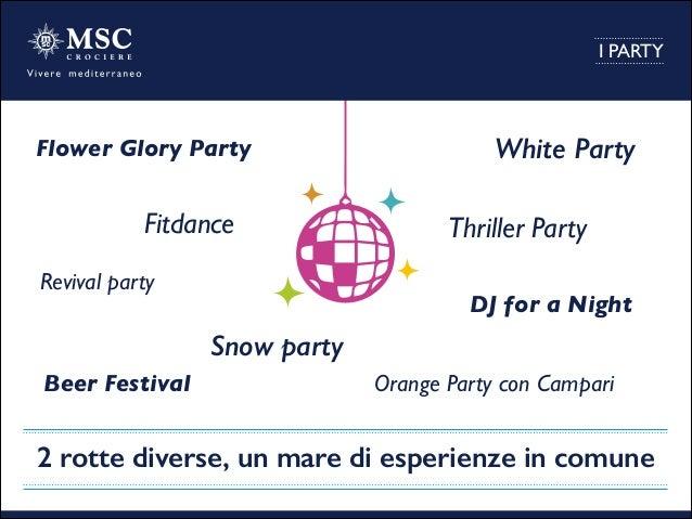 2 rotte diverse, un mare di esperienze in comune White PartyFlower Glory Party Orange Party con Campari Fitdance DJ for a ...