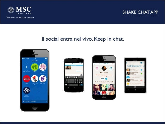 SHAKE CHAT APP Il social entra nel vivo. Keep in chat.