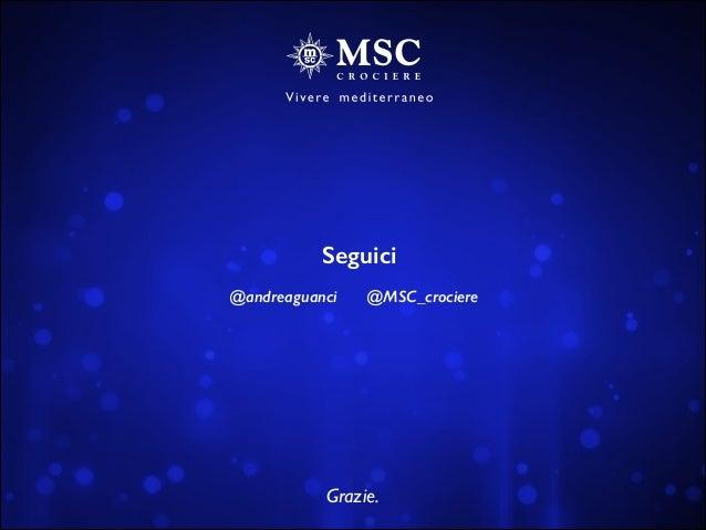 Grazie. @MSC_crociere@andreaguanci Seguici