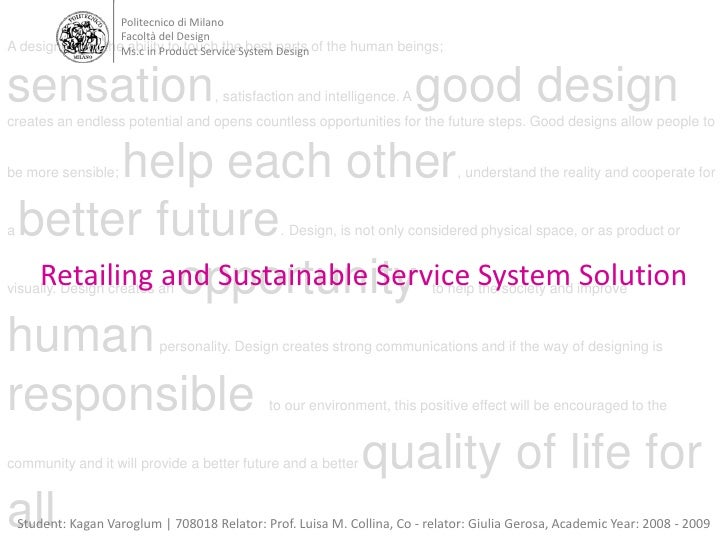 Politecnico di Milano<br />Facoltà del Design<br />Ms.c in Product Service System Design <br />A designer has the ability ...