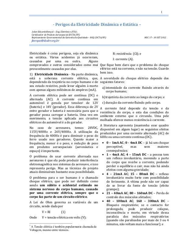 1  - Perigos da Eletricidade Dinâmica e Estática –  Jolan EduardoBerquó – Eng. Eletrônico (ITA)·.  Certificador de Produto...