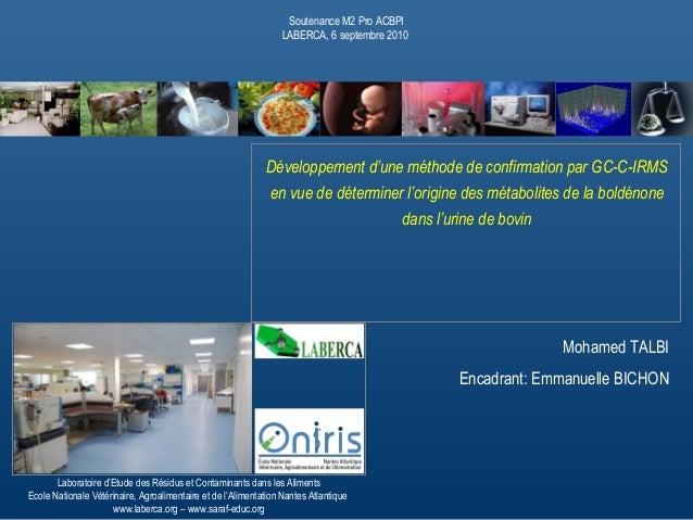 Développement d'une méthode de confirmation par GC-C-IRMS en vue de déterminer l'origine des métabolites de la boldénone d...