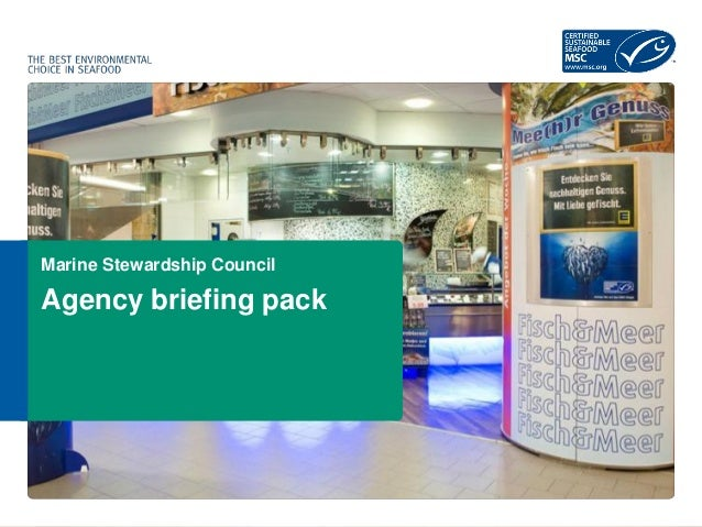 Marine Stewardship Council Agency briefing pack