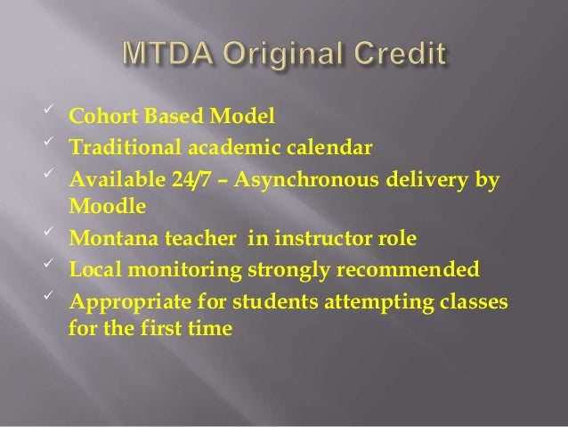     Self-Paced, Mastery Learning Based    Open entry/open exit    Available 24/7    Montana licensed teacher in academ...