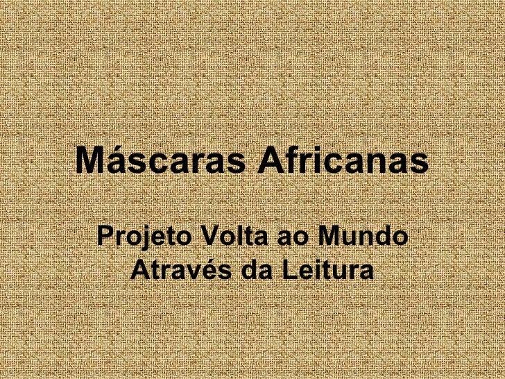 Máscaras Africanas Projeto Volta ao Mundo   Através da Leitura