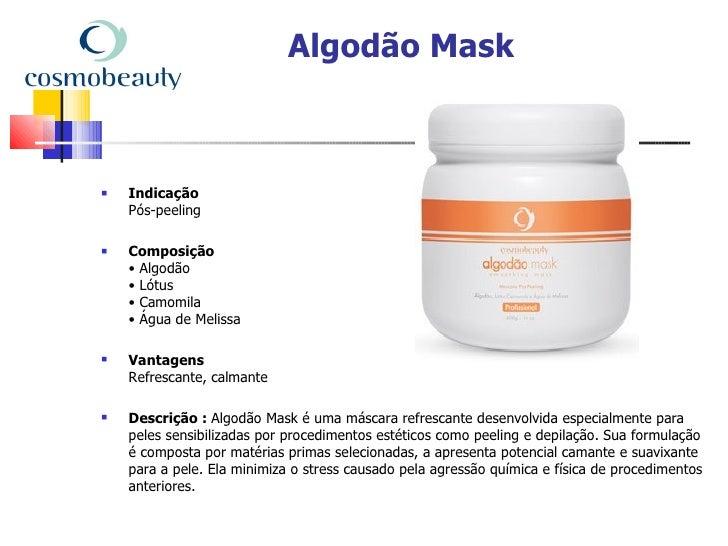 Algodão Mask   Indicação    Pós-peeling   Composição    • Algodão    • Lótus    • Camomila    • Água de Melissa   Vanta...
