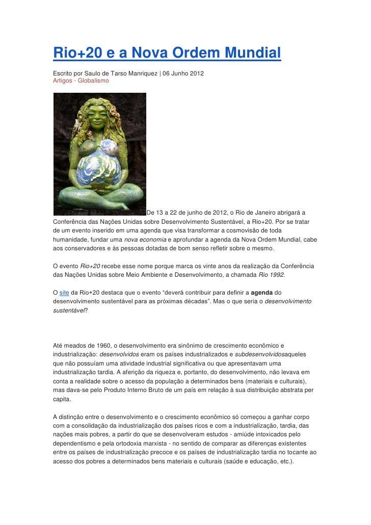 Rio+20 e a Nova Ordem MundialEscrito por Saulo de Tarso Manriquez | 06 Junho 2012Artigos - Globalismo                     ...