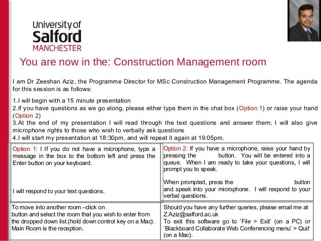You are now in the: Construction Management roomOption 2: If you have a microphone, raise your hand bypressing the button....
