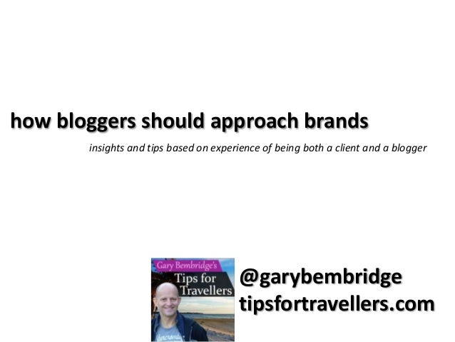 how bloggers should approach brands insights and tips based on experience of being both a client and a blogger  @garybembr...