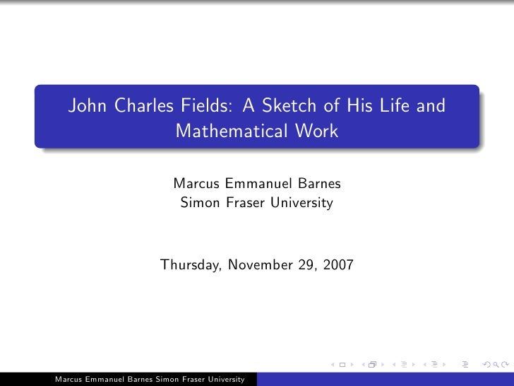 John Charles Fields: A Sketch of His Life and                Mathematical Work                              Marcus Emmanue...