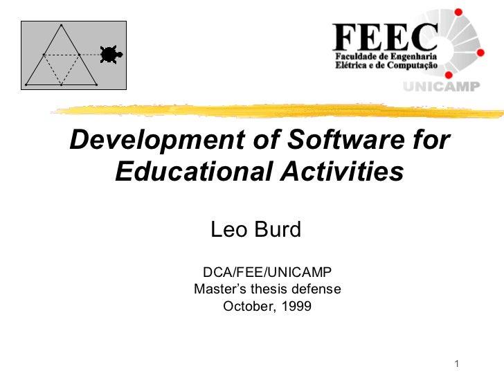 Development of Software for Educational Activities <ul><ul><li>Leo Burd </li></ul></ul><ul><ul><li>DCA/FEE/UNICAMP </li></...
