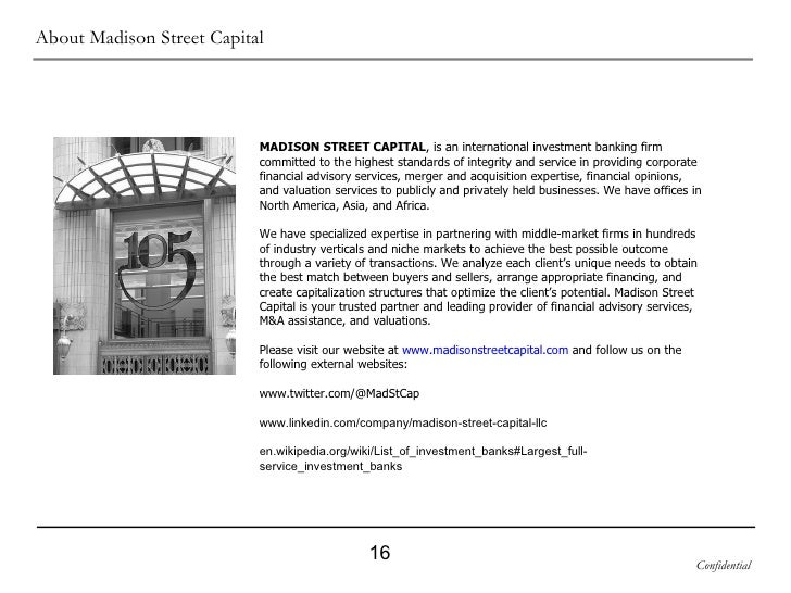 About Madison Street Capital MADISON STREET CAPITAL , is an international investment banking firm committed to the highest...