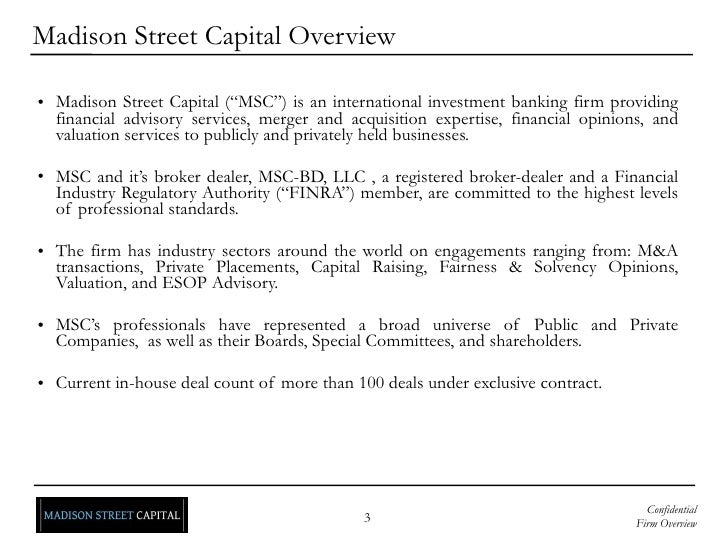 "Madison Street Capital Overview <ul><li>Madison Street Capital (""MSC"") is an international investment banking firm providi..."
