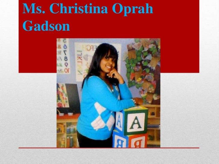 Ms. Christina Oprah Gadson<br />