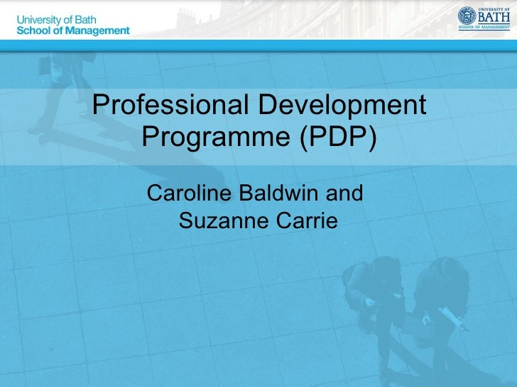Professional Development Programme (PDP) Caroline Baldwin and  Suzanne Carrie