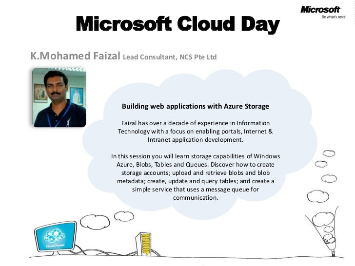 Microsoft Cloud DayK.Mohamed Faizal Lead Consultant, NCS Pte Ltd                      Building web applications with Azure...