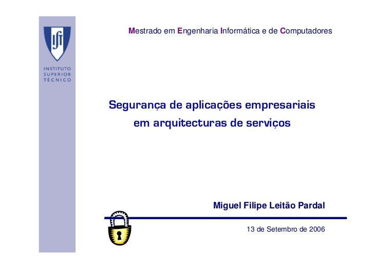 Mestrado em Engenharia Informática e de ComputadoresSegurança de aplicações empresariais    em arquitecturas de serviços  ...