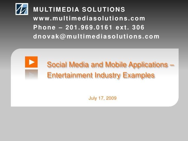 MULTIMEDIA SOLUTIONS<br />www.multimediasolutions.com<br />Phone – 201.969.0161 ext. 306<br />dnovak@multimediasolutions.c...