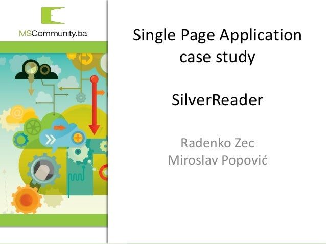 2. MSCommunity BiH konferencija Single Page Application case study SilverReader Radenko Zec Miroslav Popović
