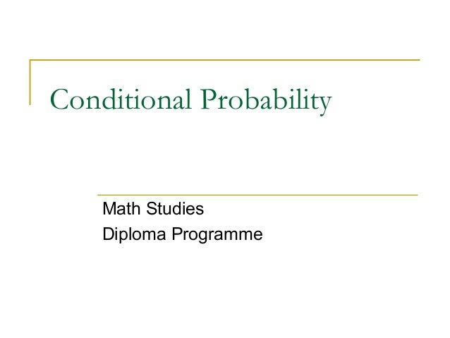 Conditional Probability    Math Studies    Diploma Programme