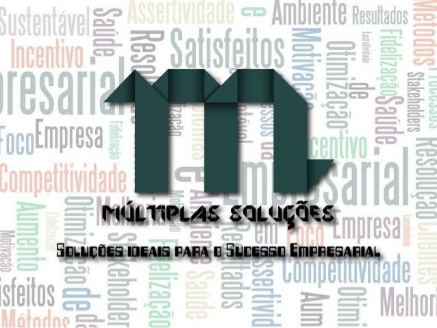 A Múltiplas Soluções é uma consultoria que presta serviços de orientação a pequenas e médias empresas turísticas, tendo su...