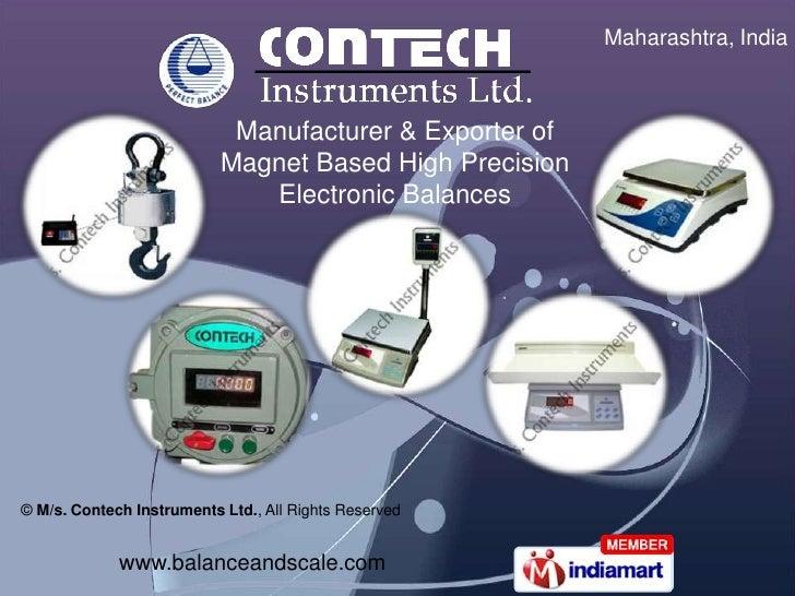 Maharashtra, India<br />Manufacturer & Exporter of <br />Magnet Based High Precision Electronic Balances <br />© M/s. Cont...