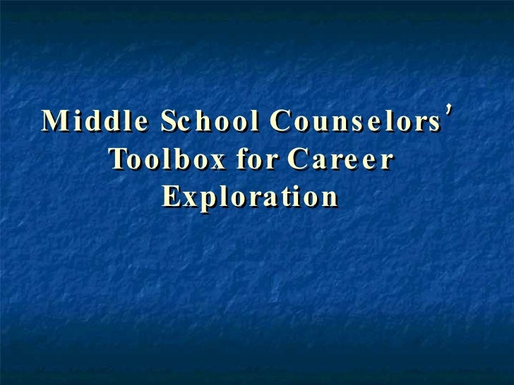 Middle School Counselors'  Toolbox for Career Exploration