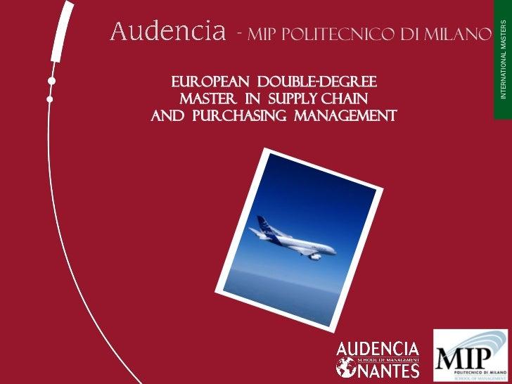 INTERNATIONAL MASTERS        - MIP POLITECNICO DI MILANO  EUROPEAN DOUBLE-DEGREE   Master in Supply Chainand Purchasing Ma...