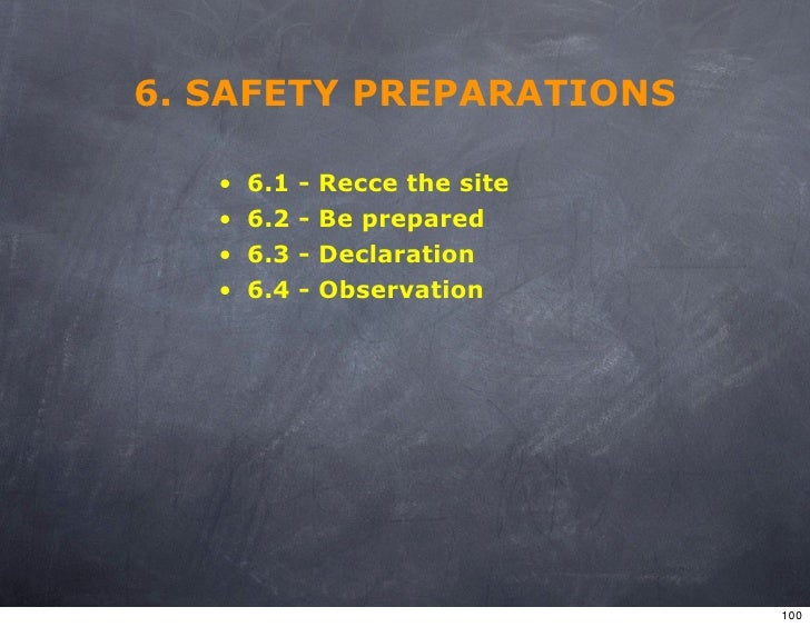6. SAFETY PREPARATIONS     •   6.1   -   Recce the site    •   6.2   -   Be prepared    •   6.3   -   Declaration    •   6...