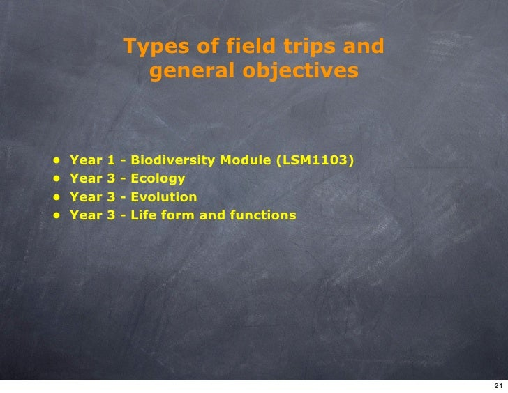 Types of field trips and                  general objectives    •   Year   1   -   Biodiversity Module (LSM1103) •   Year ...