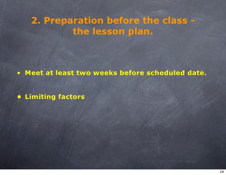2. Preparation before the class -            the lesson plan.    • Meet at least two weeks before scheduled date.   • Limi...