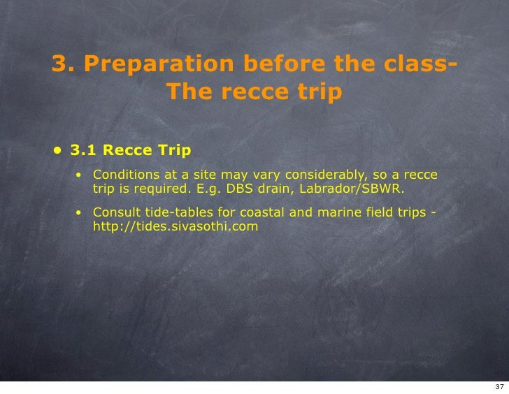 3. Preparation before the class-          The recce trip  • 3.1 Recce Trip   • Conditions at a site may vary considerably,...