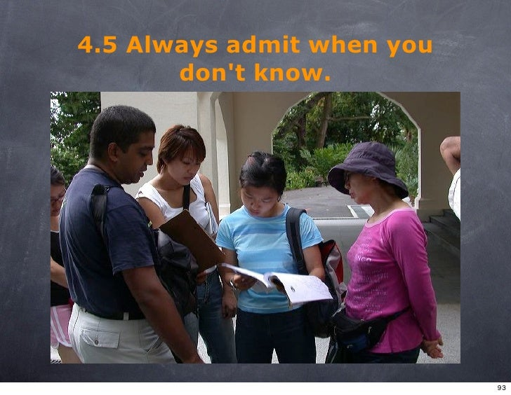 4.5 Always admit when you        don't know.                                 93