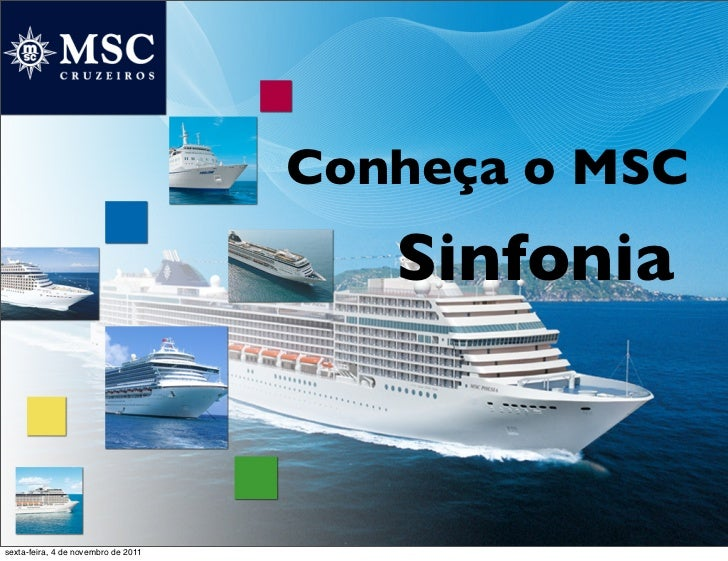 Conheça o MSC                                        Sinfoniasexta-feira, 4 de novembro de 2011