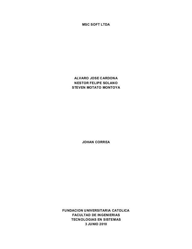 MSC SOFT LTDA ALVARO JOSE CARDONA NESTOR FELIPE SOLANO STEVEN MOTATO MONTOYA JOHAN CORREA FUNDACION UNIVERSITARIA CATOLICA...