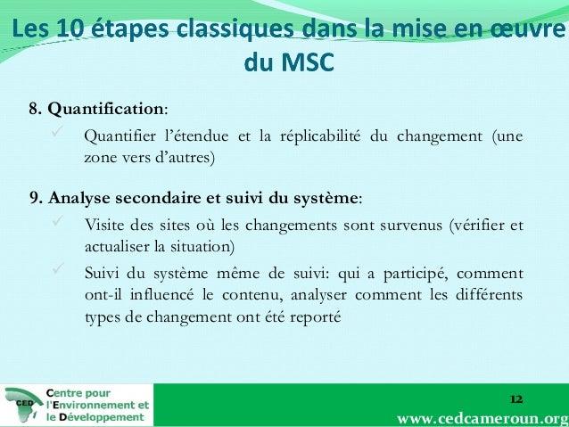 8. Quantification:  Quantifier l'étendue et la réplicabilité du changement (une zone vers d'autres) 9. Analyse secondaire...