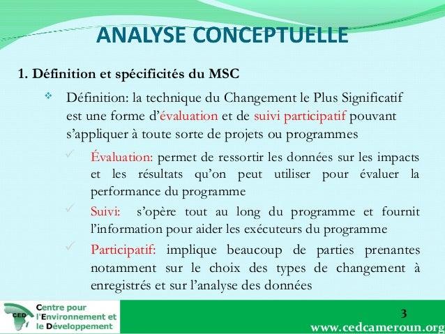 1. Définition et spécificités du MSC   Définition: la technique du Changement le Plus Significatif est une forme d'évalua...