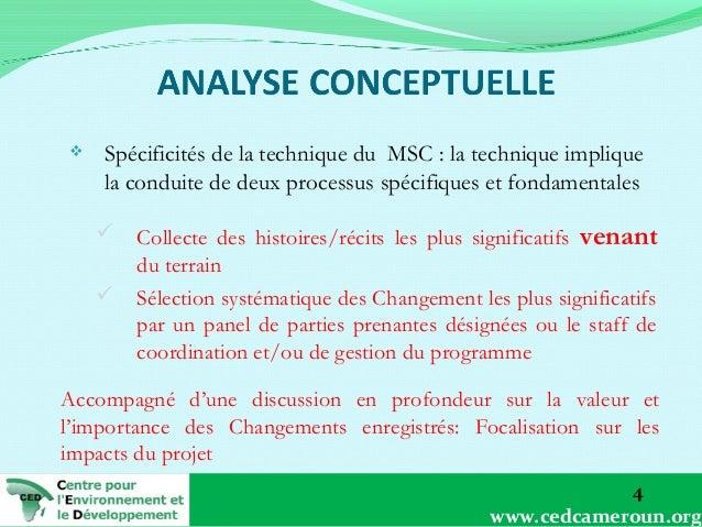   Spécificités de la technique du MSC : la technique implique la conduite de deux processus spécifiques et fondamentales ...