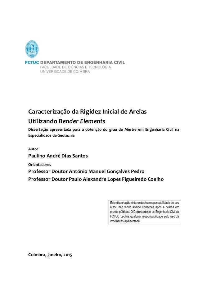 Caracterização da Rigidez Inicial de Areias Utilizando Bender Elements Dissertação apresentada para a obtenção do grau de ...
