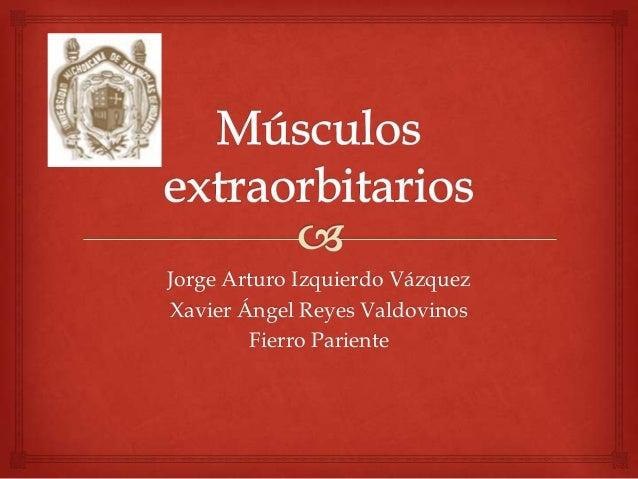 Jorge Arturo Izquierdo Vázquez Xavier Ángel Reyes Valdovinos Fierro Pariente