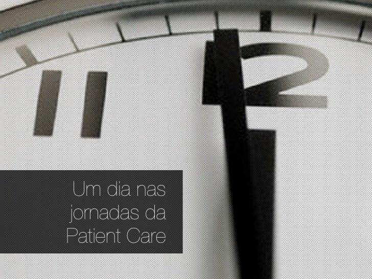 Um dia nas jornadas da Patient Care