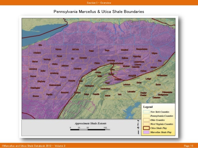 ©Marcellus and Utica Shale Databook 2012 – Volume 2 Page 15Pennsylvania Marcellus & Utica Shale BoundariesSection I - Over...