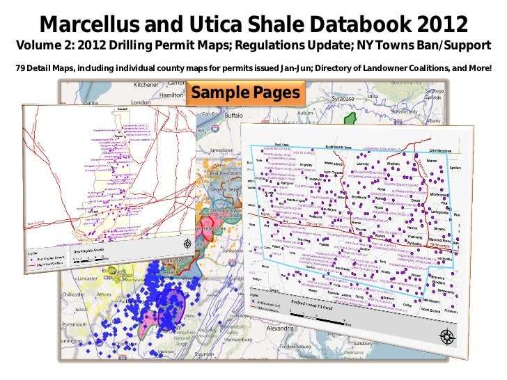 Marcellus and Utica Shale Databook 2012Volume 2: 2012 Drilling Permit Maps; Regulations Update; NY Towns Ban/Support79 Det...