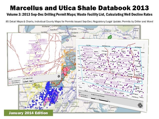 Marcellus and Utica Shale Databook 2013 Volume 3: 2013 Sep-Dec Drilling Permit Maps; Waste Facility List, Calculating Well...